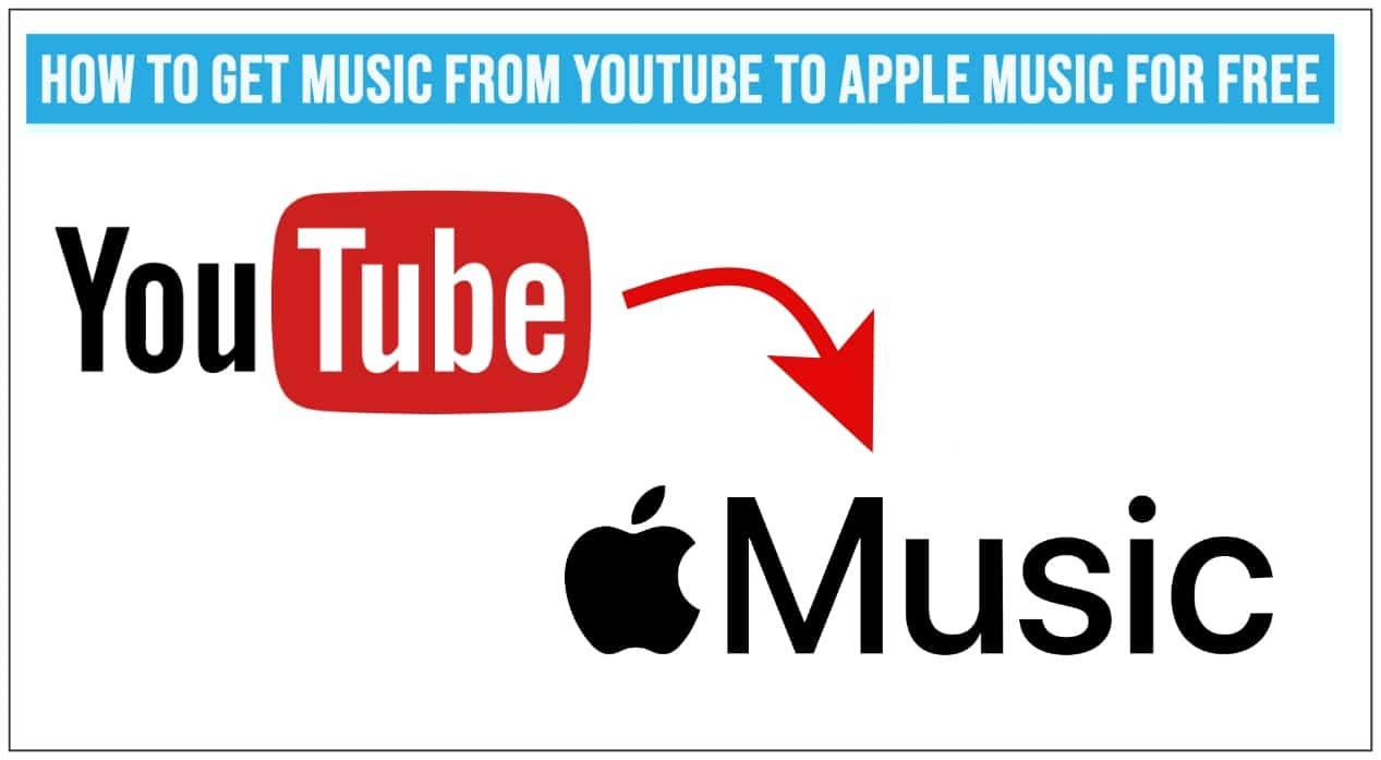 How to Get Music From YouTube to Apple Music for Free
